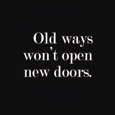 old ways don't open new doors - Google Search