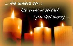 Nie umiera ten, kto trwa w sercach i pamięci naszej obrazek - ObrazkiOnline Quotations, Candles, Facebook, Frases, Candy, Quotes, Candle Sticks, Quote, Shut Up Quotes