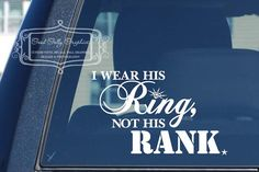 Military decal I wear his ring not his rank by GoodGollyGraphics, $10.00