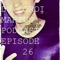 DJ COROI MARIUS PODCAST: EPISODE 26 by DJ COROI MARIUS on SoundCloud