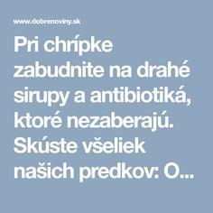 Pri chrípke zabudnite na drahé sirupy a antibiotiká, ktoré nezaberajú. Skúste všeliek našich predkov: Obyčajnú cibuľu!
