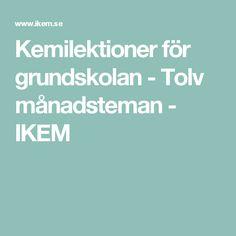 Kemilektioner för grundskolan - Tolv månadsteman - IKEM