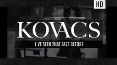 Kovacs - I've Seen That Face Before Αυτοσχεδίασε σα να μην υπάρχει αύριο. Χόρεψε τάνγκο στο σαλόνι σου. Σε κάποιο πεζοδρόμιο υγρό. Μάθε μπαλίτσα. Έρωτα.