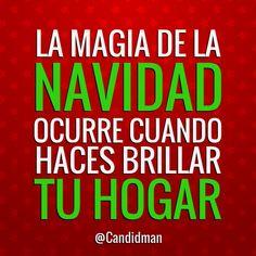 """""""La #Magia de la #Navidad ocurre cuando haces brillar tu #Hogar""""."""