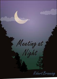 Victorian Era: Meeting at Night by Robert Browning: Imagery Victorian Poetry, Victorian Era, Robert Browning, Night, Blue Prints