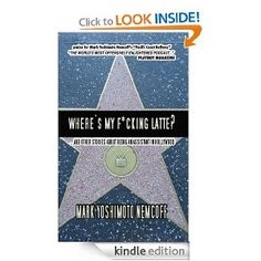 """""""Where's My F*cking Latte?"""" The Amazon bestselling book featured on """"Access Hollywood!"""" WMFL goes behind the velvet rope to tell the horror stories of Hollywood assistants and their bosses from Hell. Just $2.99 for Kindle!"""