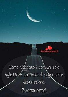 belle-immagini-buonanotte-frasi-aforismi-citazioni-whatsapp Good Night Wishes, Good Morning Good Night, Day For Night, Happy Weekend Images, Italian Life, Italian Quotes, Good Mood, The Dreamers, Movie Posters