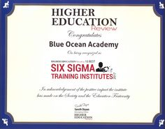 Blue Ocean Awarded As One Of The Best Institutes for Six Sigma   Blue Ocean, pioneers of Six Sigma education in the Middle East..is proud to bag the honour of being among the 10 best Six Sigma training institutions in the world.. .we are proud to be singled out for our contribution to quality training and expertise.