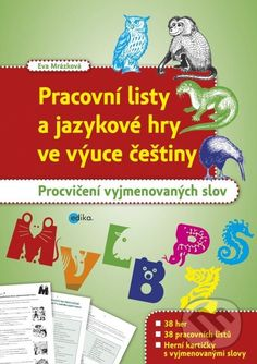 Pracovní listy a jazykové hry ve výuce češtiny - Eva Mrázková Home Schooling, Interactive Notebooks, Writing, Education, Children, Literatura, Young Children, Boys, Child