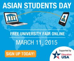 It's Asian Students Day at CollegeWeekLive!  This is a FREE ONLINE FAIR. 100+ top universities will be present to answer your questions. Visit the Study in the USA booth to find out how to apply to U.S. schools,  how to apply for scholarships, how to obtain a student visa & more. Join the fair now: http://www.collegeweeklive.com/international/event-schedule/asian-students-day