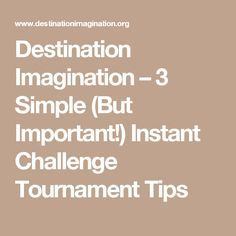 Destination Imagination – 3 Simple (But Important!) Instant Challenge Tournament Tips Odyssey Of The Mind, Destination Imagination, Destinations, Gifted Education, Critical Thinking, Problem Solving, Simple, Important, Homeschool