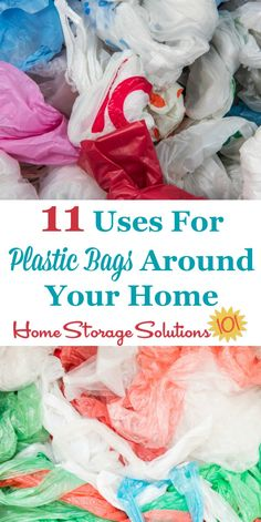 If you've got a large excess of plastic and shopping bags accumulating in your home, here are 11 uses for plastic bags that will help you use some of them up {on Home Storage Solutions 101} #PlasticBagUses #AlternativeUses #Repurposing