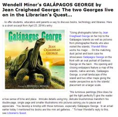 The two Georges live on in Librarian's Quest; see (http://librariansquest.blogspot.com/2014/04/the-last-has-passed.html) and the Balkin Buddies blog (http://balkinbuddies.blogspot.com/2014/05/wendell-minors-galapagos-george-by-jean.html)