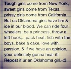 *Well I've lived in all four states listed but I think I'm Okie! Oklahoma Quotes, Tulsa Time, Tough Girl, Oklahoma Sooners, Oklahoma City, Norman Oklahoma, My Roots, Travel Oklahoma, Down South