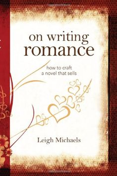 On Writing Romance: How to Craft a Novel That « Library User Group