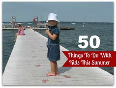 50 things to do with your kids this Summer