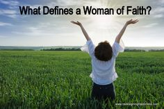 What Defines a Woman of Faith?