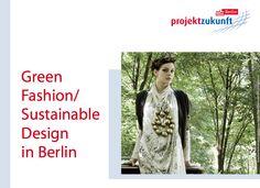 Berlin Fashion, Green Fashion, Sustainable Design, Blog, Future, Projects, Blogging