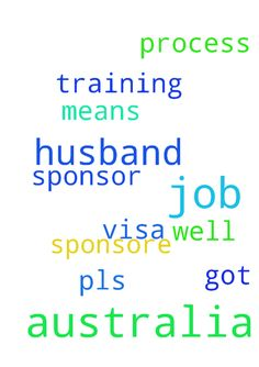 Prayer for my husband job in Australia. - Prayer for my husband job in Australia. Training for job in Australia. Sponsore we got means it well help for out Visa process pls prayer me sponsor Posted at: https://prayerrequest.com/t/Tfw #pray #prayer #request #prayerrequest