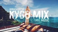 NEW KYGO MIX 2017 - BEST REMIX OF TROPICAL HOUSE, CHILLOUT MIX | KYGO, T...