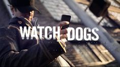 Watch_Dogs Already Has a Fan Film and it