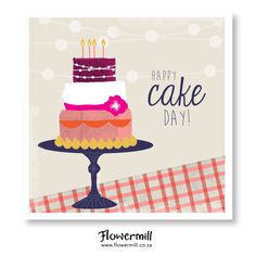 Happy Cake Day www.flowermill.co.za Happy Cake Day, Desserts, Cards, Food, Meal, Deserts, Essen, Hoods, Dessert