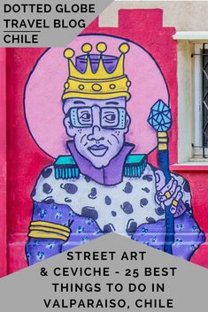 Street Art and Ceviche – 25 Best things to do in Valparaiso – streetart Travel Route, Travel Usa, Stuff To Do, Things To Do, Travel Reviews, World Cities, South America Travel, Best Vacations, Walking Tour