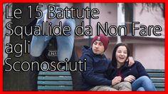 Le 15 Battute Squallide da Non Fare agli Sconosciuti - feat Sofia Viscar...