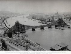 The Elisabeth Bridge under construction in 1900, Budapest.