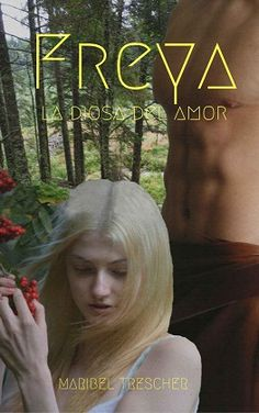 Baúl de las reseñas: Freya, la diosa del amor - Maribel Trescher
