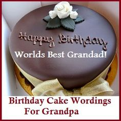 Birthday Cake Wordings Grandfather Sayings Quotes Messages Farewell