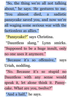 @Braylin Mitchell Pansycake! Insurgent pg. 402, after Tris comes back from Erudite after being saved by Peter ~Divergent~ ~Insurgent~ ~Allegiant~