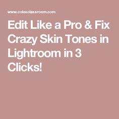 Edit Like a Pro & Fix Crazy Skin Tones in Lightroom in 3 Clicks!