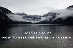 Roadtrip Route : How to Best See Bavaria + Austria
