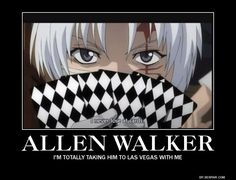 funny d. gray man demotivational | Poker Allen :) (D. Gray Man)