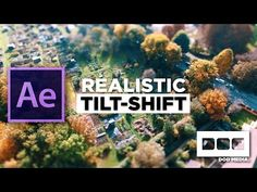 After Effects - Realistic Tilt Shift Effect Tutorial