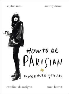 46/54 - How To Be Parisian Wherever You Are