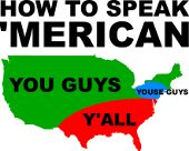How To Speak 'Merican American You Guys Youse Y'all Funny Shirt
