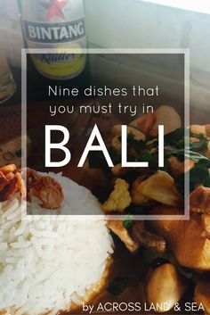 Indonesian and Balinese food is delicious, and we've put together nine dishes that you must try in Bali. You can thank us later :) #BaliHoliday