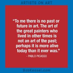 ARTISTS ON ART quote by Picasso