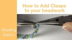 How to add clasps to your beadwork