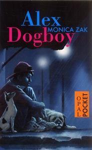 4 ex Alex överges tidigt av sina föräldrar och vantrivs hos sin moster. Alex rymmer, men livet på gatan i Tegucigualpa visar sig vara farligare än han trott och det är svårt att hitta mat. Ett tag bor Alex på en soptipp och samlar plastpåsar, där hittar han en skadad hundvalp som han tar hand om. Så får han sitt nya namn: Dogboy.   Boken är baserad på en verklig pojke och det som hänt honom eller andra gatubarn som Monica Zak har träffat under sina resor i Centralamerika.
