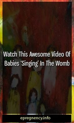 Watch This Awesome Video Of Babies 'Singing' In The Womb #conceive  #parenting Pregnancy Health, Pregnancy Care, Pregnancy Workout, Pregnancy Problems, Pregnancy Facts, Pregnancy Goals, Women Pregnancy, Pregnancy Info, Pregnancy Weeks