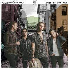 What We Live For / American Authors | Stream this album free with your Mesa Public Library card and Hoopla Digital. #hoopladigial