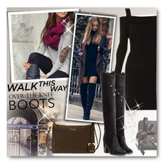 """Fall Footwear: Over-the-Knee Boots"" by matildiwinky ❤ liked on Polyvore featuring Dunhill, Henri Bendel, Elie Tahari and Laurence Dacade"