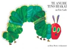 New Zealand - Te Anuhe Tino Hiakai (The Hungry Caterpillar in Te Reo Maori)  The modern-day classic children's picture book 'The Very Hungry Caterpillar' by Eric Carle, which has been loved by many generations of children world wide, is now translated into te reo Māori.  With the same beautiful illustrations and dye cut pages as the original book, the te reo Māori translation retains the humour and quirky character of the little caterpillar and simplicity of the story.