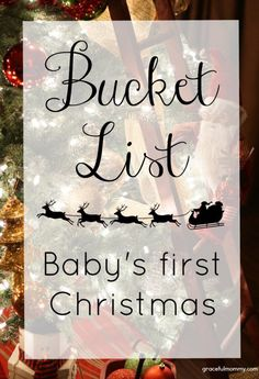 Bucket List: Baby's first Christmas. FREE PRINTABLE! | gracefulmommy.com