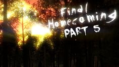 "here's the fifth part of our epic lets play together ""final homecoming"" of us :) :D if u want to be a part of our AMAZING community pls subscribe us on our channel 