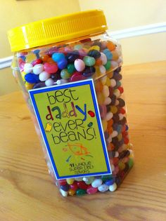 Best Daddy Ever Beans!  Get a container of jelly beans (the big one from Sam's Club is cute!) and use this label.  The back of the label says what each color represents... forgiving, devoted, happy, playful, etc.
