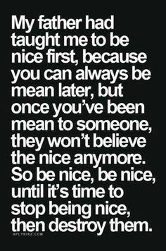 Be nice before all hell breaks loose